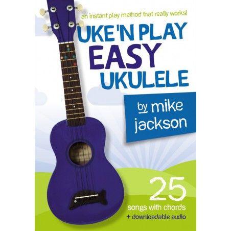 Mike Jackson: Uke'n Play Easy Ukulele - Manual ukulele MSG - 1